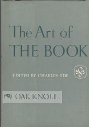 ART OF THE BOOK, SOME RECORD OF WORK CARRIED OUT IN EUROPE & THE U.S.A., 1939-1950.|THE: Ede, ...