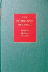 TYPOGRAPHY OF SYRIAC: A HISTORICAL CATALOGUE OF PRINTING TYPES, 1537-1958.|THE: Coakley, J.F.
