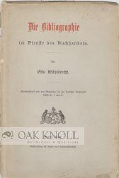 BIBLIOGRAPHIE IM DIENSTE DES BUCHHANDELS. DIE: Muhlbrecht, Otto