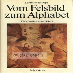 VOM FELSBILD ZUM ALPHABET: Foldes-Papp, Karoly