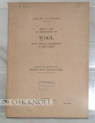 LIBRARY OF CONGRESS. SELECT LIST OF REFERENCES ON WOOL, WITH SPECIAL REFERENCE TO THE TARIFF: Meyer...
