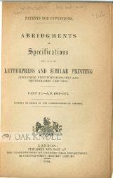 PATENTS FOR INVENTIONS. ABRIDGMENTS OF SPECIFICATIONS RELATING TO LETTERPRESS PRINTING AND SIMILAR ...