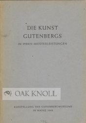KUNST GUTENBERGS IN IHREN MEISTERLEISTUNGEN. AUSTELLUNG DES