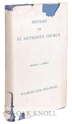 HISTORY OF ST. ANTHONY'S CHURCH, WILMINGTON, DELAWARE.|A: Errigo, Joseph A.L.