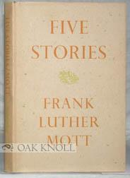 FIVE STORIES: Mott, Frank Luther