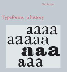 TYPEFORMS: A HISTORY: Bartram, Alan