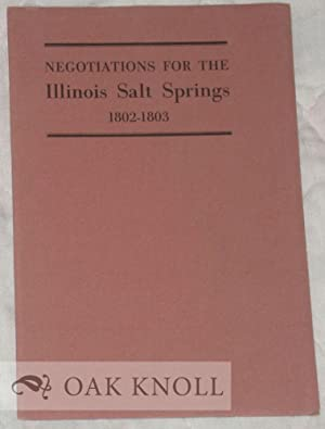 NEGOTIATIONS FOR THE ILLINOIS SALT SPRINGS 1802-1803: McMurtrie, Douglas C.