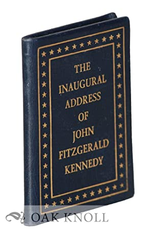 INAUGURAL ADDRESS OF JOHN FITZGERALD KENNEDY, PRESIDENT: Kennedy, John Fitzgerald