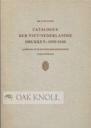 CATALOGUS DER NIET-NEDERLANDSE DRUKKEN: 1500-1540 AANWEZIG IN DE KONINKLIJKE BIBLIOTHEEK '...