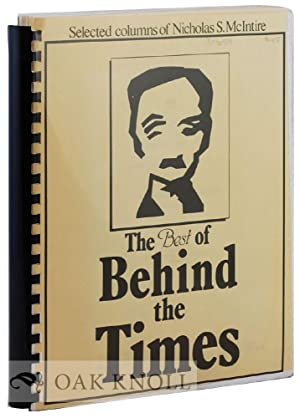 """BEST OF """"BEHIND THE TIMES."""", SELECTED COLUMNS ABOUT NEW CASTLE.