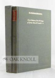 BIBLIOGRAPHY OF THE FIRST EDITIONS IN BOOK FORM OF THE WRITINGS OF JAMES RUSSELL LOWELL.|A: ...