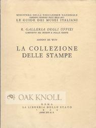 COLLEZIONE DELLE STAMPE: R. GALLERIA DEGLI UFFIZI, GABINETTO DEI DISEGNI E DELLE STAMPE.|LA: Witt, ...