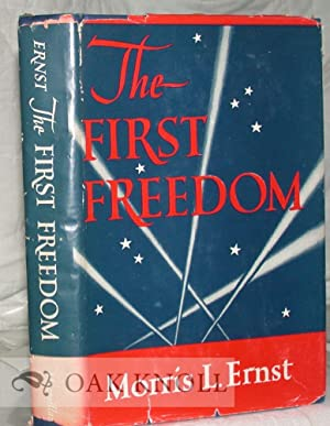 FIRST FREEDOM.|THE: Ernst, Morris L.