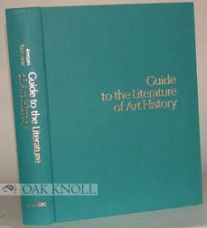 GUIDE TO THE LITERATURE OF ART HISTORY: Arntzen, Etta and Robert Rainwater
