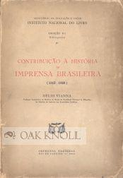 CONTRIBUCAO A HISTORIA DA IMPRENSA BASILEIRA (1812-1869): Vianna, Helio