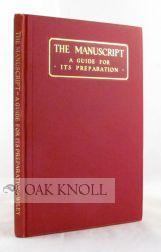 MANUSCRIPT, A GUIDE FOR ITS PREPARATION TO WHICH IS ADDED A BRIEF DESCRIPTION OF THE MANUFACTURE OF...