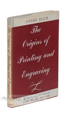 ORIGINS OF PRINTING AND ENGRAVING.|THE: Blum, Andre