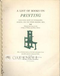 LIST OF BOOKS ON PRINTING, INCLUDING MANY ON TYPOGRAPHY, BINDING, AND THE OTHER GRAPHIC ARTS