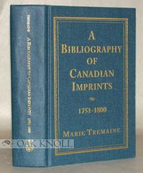 BIBLIOGRAPHY OF CANADIAN IMPRINTS, 1751-1800: Tremaine, Marie