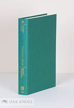 CONNECTICUT, A BIBLIOGRAPHY OF ITS HISTORY: Parks, Roger (editor)