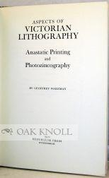 ASPECTS OF VICTORIAN LITHOGRAPHY, ANASTATIC PRINTING AND PHOTOZINCOGRAPHY: Wakeman, Geoffrey