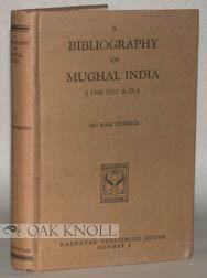 BIBLIOGRAPHY OF MUGHAL INDIA (1526-1707).|A: Sharma, Sri Ram