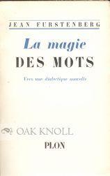 MAGIE DES MOTS VERS UNE DIALECTIQUE NOUVELLE.|LA: Furstenberg, Jean