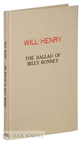 BALLAD OF BILLY BONNEY.|THE: Henry, Will