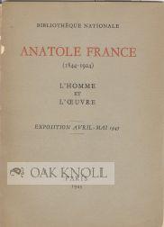 ANATOLE FRANCE (1844-1924), L'HOMME ET L'OEUVE, EXPOSITION AVRIL-MAI 1945