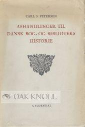 AFHANDLINGER TIL DANSK BOG- OG BIBLIOTEKS HISTORIE: Petersen, Carl S.