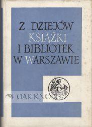 Z DZIEJOW KSIAZKI I BIBLIOTEK W WARSZAWIE: Tazbir, Stanislaw (editor)