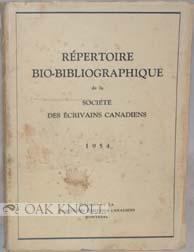 RÉPETOIRE BIO-BIBLIOGRAPHIQUE DE LA SOCIÉTÉ DES ÉCRIVAINS CANADIENS