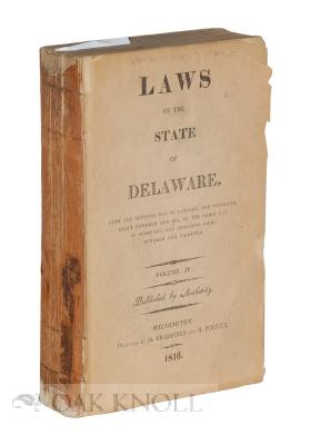LAWS OF THE STATE OF DELAWARE, FROM THE SEVENTH DAY OF JANUARY, ONE THOUSAND EIGHT HUNDRED AND SIX,...