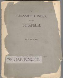 CLASSIFIED INDEX TO THE SERAPEUM.|A: Proctor, Robert