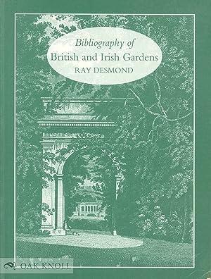 BIBLIOGRAPHY OF BRITISH AND IRISH GARDENS.|A: Desmond, Ray