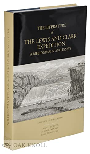 LITERATURE OF THE LEWIS AND CLARK EXPEDITION, A BIBLIOGRAPHY AND ESSAYS.|THE: Beckham, Stephen Dow