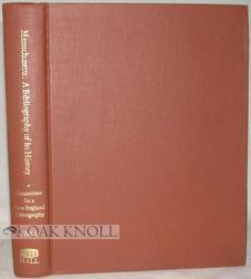 MASSACHUSETTS, A BIBLIOGRAPHY OF ITS HISTORY: Haskell Jr., John D. (editor)