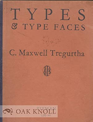 TYPES AND TYPE FACES, AN INTRODUCTION TO THE STUDY OF TYPE DISPLAY AND ADVERTISEMENT LAYOUTS: ...