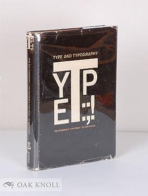 TYPE AND TYPOGRAPHY, THE DESIGNER'S TYPE BOOK: Rosen, Ben
