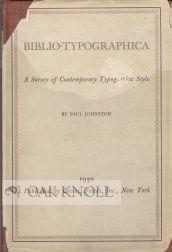 BIBLIO-TYPOGRAPHICA, A SURVEY OF CONTEMPORARY FINE PRINTING STYLE: Johnston, Paul
