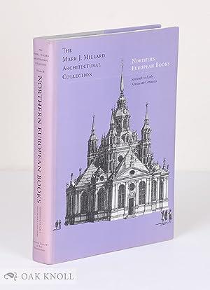 MARK J. MILLARD ARCHITECTURAL COLLECTION, NORTHERN EUROPEAN, VOL. III: Mallgrave, Harry F.