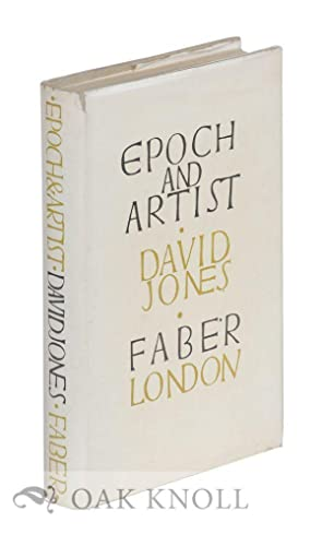 EPOCH AND ARTIST, SELECTED WRITINGS BY DAVID JONES