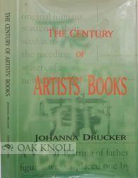 CENTURY OF ARTISTS' BOOKS. THE: Drucker, Johanna