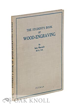 STUDENT'S BOOK OF WOOD-ENGRAVING. THE: Macnab, Iain