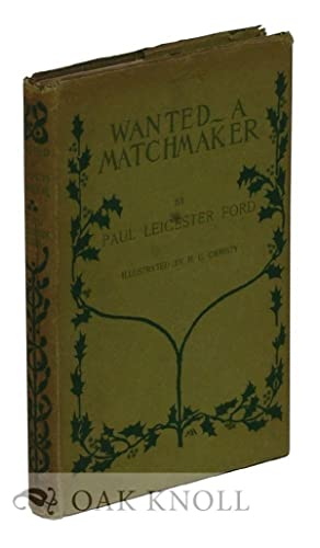 WANTED--A MATCHMAKER: Ford, Paul Leicester