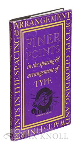FINER POINTS IN THE SPACING & ARRANGEMENT OF TYPE: Dowding, Geoffrey