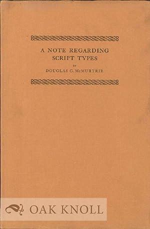 NOTE REGARDING SCRIPT TYPES. A: McMurtrie, Douglas C.