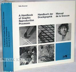 HANDBOOK OF GRAPHIC REPRODUCTION PROCESSES, A TECHNICAL GUIDE INCLUDING THE PRINTMAKING PROCESSES.|...