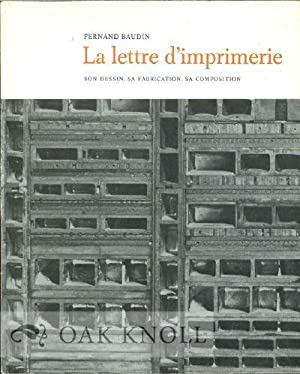 LETTRE D'IMPRIMERIE: SON DESSIN , SA FABRICATION,: Baudin, Fernand