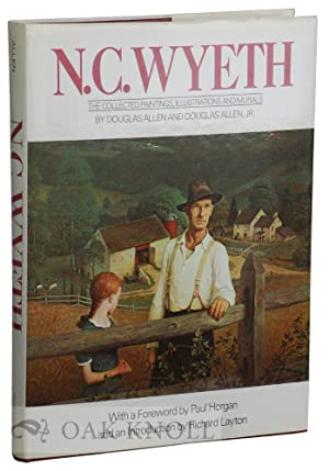 N.C. WYETH: THE COLLECTED PAINTINGS, ILLUSTRATIONS AND: Allen, Douglas and